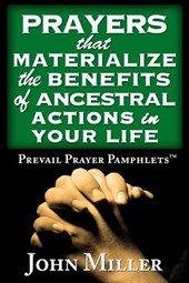 Prevail Prayer Pamphlets: Prayers that Materialize the Benefits of Ancestral Actions In Your Life | John Miller |