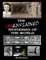 The Unexplained Mysteries of The World | David Pietras |