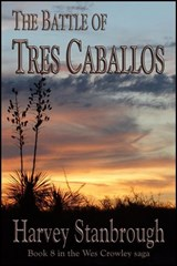 The Battle of Tres Caballos | Harvey Stanbrough |