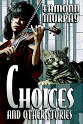 Choices and Other Stories