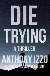 Die Trying | Anthony Izzo |