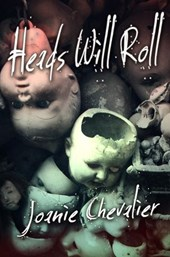 Heads Will Roll: A Medical Thriller