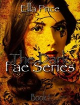 The Dark Fae Series: Book 1 | Ella Price |