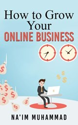 How to Grow Your Online Business | Na'im Muhammad |