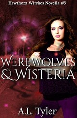 Werewolves & Wisteria (Hawthorn Witches, #3) | A.L. Tyler |