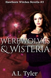 Werewolves & Wisteria (Hawthorn Witches, #3)