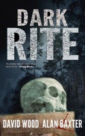 Dark Rite | David Wood ; Alan Baxter |