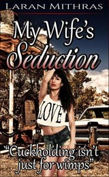 My Wife's Seduction | Laran Mithras |