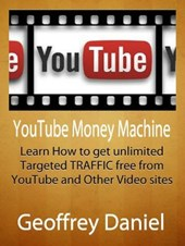 YouTube Money Machine - Learn How to Get Unlimited Targeted Traffic Free from YouTube and Other Video sites (Free System Series)
