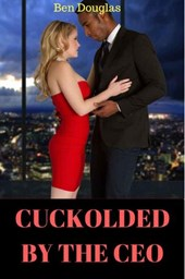 Cuckolded By The CEO