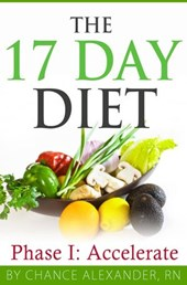 The 17 Day Diet:  Phase 1 Accelerate | Rn Chance Alexander |
