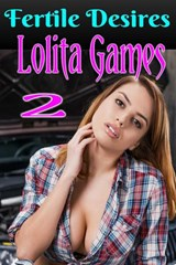 Lolita Games 2 (The Lolita Games, #2) | Fertile Desires |