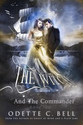 The Witch and the Commander Episode Two | Odette C. Bell |