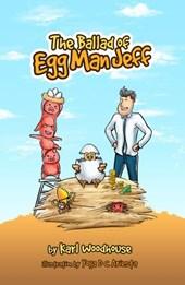 The Ballad of Egg Man Jeff