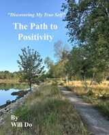 Discovering My True Self - The Path to Positivity | Will Do |