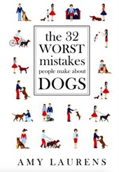 The 32 Worst Mistakes People Make About Dogs | Amy Laurens |