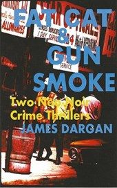 Fat Cat & Gun Smoke: Two Neo-Noir Crime Thrillers (A Neo-Noir Crime Thriller)