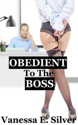 Obedient To The Boss | Vanessa E Silver |