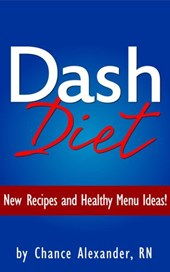 Dash Diet:  New Recipes and Healthy Menu Ideas!