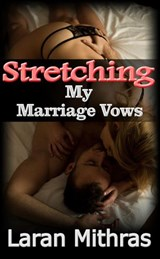 Stretching My Marriage Vows | Laran Mithras |
