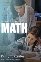 Helping your Child Learn Math | Eric Reese ; Patsy F. Kanter |