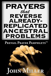 Prevail Prayer Pamphlets: Prayers that Reverse Already-Replicated Ancestral Problems