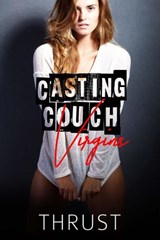 Casting Couch Virgins | Thrust |