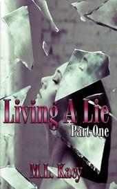 Living A Lie (Part One)