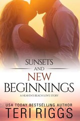 Sunsets and New Beginnings (A Heaven's Beach Love Story, #1) | Teri Riggs |