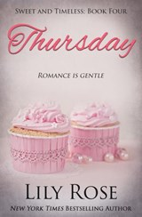 Thursday: Sweet Romance (Sweet and Timeless, #4) | Lily Rose |