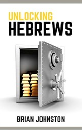 Unlocking Hebrews | Brian Johnston |