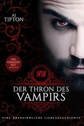 Der Thron des Vampirs: Eine übersinnliche Liebesgeschichte (Königliches Blut, #1)