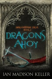 Dragons Ahoy (Dragonsbane Saga, #2)