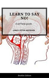 Learn To Say No! (Self Help) | James Peter Andrews |
