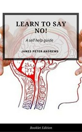 Learn To Say No! (Self Help)