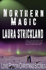 Northern Magic (Love Potion Christmas Story) | Laura Strickland |