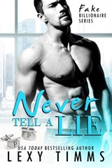 Never Tell A Lie (Fake Billionaire Series, #4) | Lexy Timms |