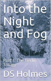 Into the Night and Fog (The Berlin Trilogy, #1)