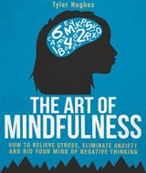 The Art of Mindfulness | Tyler Hughes |