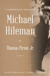 A Biographical Sketch of Michael Hileman