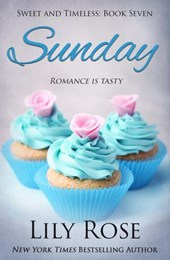 Sunday: Sweet Romance (Sweet and Timeless, #7) | Lily Rose |