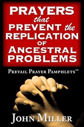 Prevail Prayer Pamphlets: Prayers that Prevent the Replication of Ancestral Problems