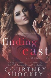 Finding East (A Soul Magic Serial, #3)