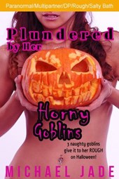 Plundered by Her Horny Goblins (Nancy's Naughty Halloween, #2)