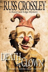 Death by Clown (The Razor and Edge Mysteries, #4) | Russ Crossley |