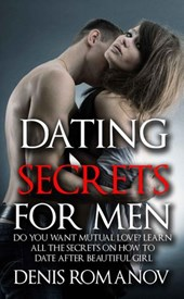 Dating Secrets for Men | Denis Romanov |