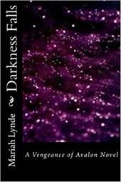 Darkness Falls (Vengeance of Avalon, #1)