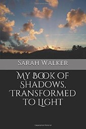 My Book of Shadows, Transformed to Light