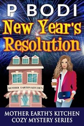 New Years Resolution (Mother Earth's Kitchen Cozy Mystery Series, #3)