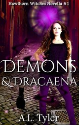 Demons & Dracaena (Hawthorn Witches, #1) | A.L. Tyler |